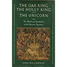 The Oak King, the Holly King and the Unicorn: The Myths and Symbolism of the Unicorn Tapestries