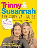 Trinny and Susannah the Survival Guide: A Woman's Secret Weapon for Getting Through the Year by Susannah Constantine (2007-06-14)