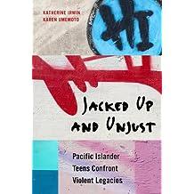 Jacked Up and Unjust: Pacific Islander Teens Confront Violent Legacies