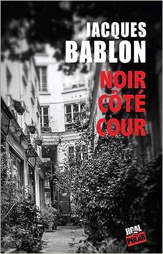 Noir Côté Cour - Jacques Bablon 51PDvjM8G+L._SX318_BO1,204,203,200_