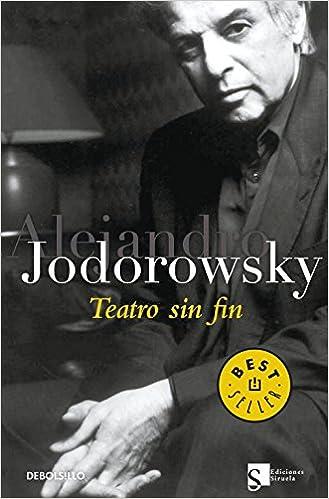 Teatro Sin Fin por Alejandro Jodorowsky Gratis