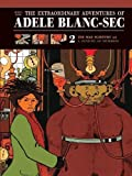 img - for The Extraordinary Adventures of Adele Blanc-Sec 2: The Mad Scientist and Mummies on Parade (The Extraordinary Adventures of Ad le Blanc-Sec) book / textbook / text book
