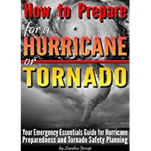 How to Prepare for a Hurricane or Tornado: Your Emergency Essentials Guide for Hurricane Preparedness and Tornado Safety Planning