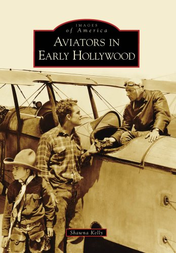 Aviators in Early Hollywood (Images of America: - Oliver By Valentino