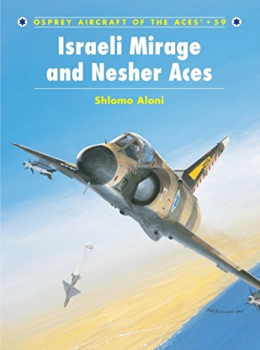 Israeli Mirage and Nesher Aces (Aircraft of the Aces)