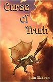Curse of Truth, John McEwan and John Mcewan, 0977610721