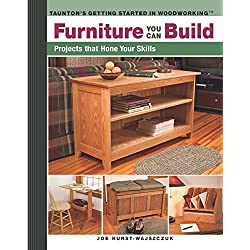 Furniture You Can Build: Projects that Hone Your Skills series (Getting Started in Woodworking)