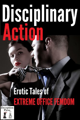 Disciplinary Action: Erotic Tales of Extreme Office Femdom