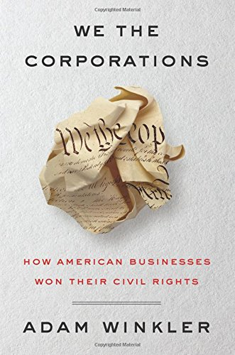 We the Corporations: How American Businesses Won Their Civil Rights cover