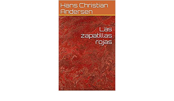 Las zapatillas rojas - Kindle edition by Hans Christian Andersen. Children Kindle eBooks @ Amazon.com.
