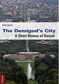 The Demigods City. a Short History of Kassel