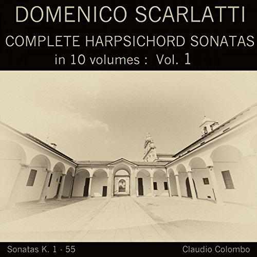 Harpsichord Sonatas Complete (Domenico Scarlatti: Complete Harpsichord Sonatas in 10 volumes, Vol. 1)
