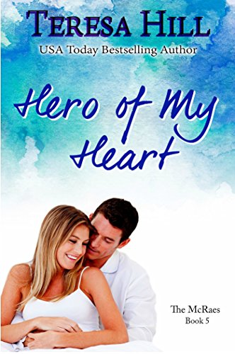 Hero Of My Heart (The McRaes Series, Book 5 - Will)