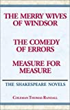 The Merry Wives of Windsor and the Comedy of Errors and Measure for Measure, Coleman Thomas Randall, 0738822833