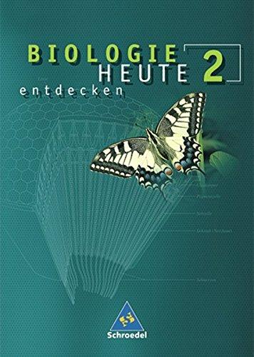 Biologie heute entdecken SI - Allgemeine Ausgabe 2003: Schülerband 2