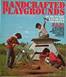 Handcrafted Playgrounds, M. Paul Friedberg, 0394715306