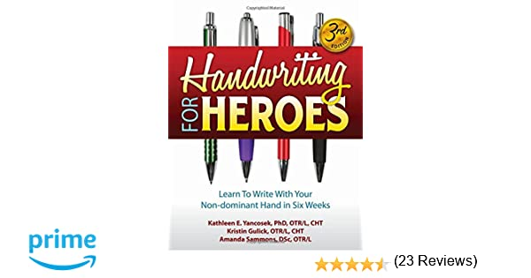 Handwriting for Heroes: Learn to Write with Your Non-Dominant Hand ...
