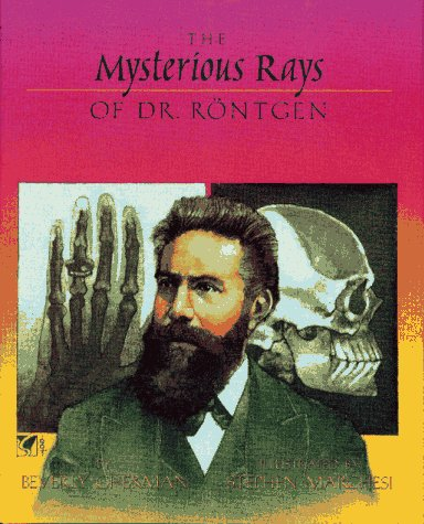 the-mysterious-rays-of-dr-rontgen