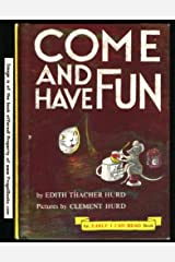 Come and Have Fun Hardcover