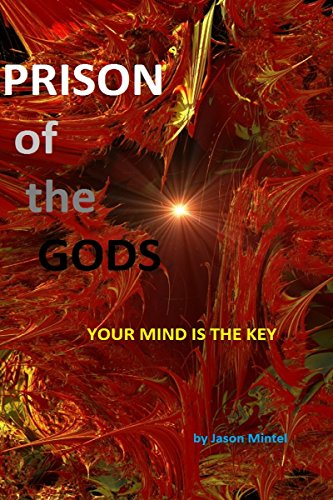 Read online Prison of the Gods - Your Mind is the Key PDF, azw (Kindle)