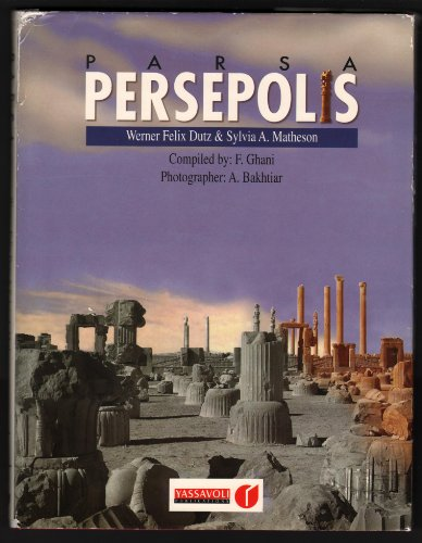 9789643060015 - F. Ghani: Parsa (Persepolis) (Archaeological Sites in Fars) - کتاب
