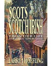 Scots and Scotch Irish: Frontier Life in North Carolina, Virginia, and Kentucky