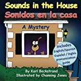 Sounds in the House - Sonidos en la casa: A Mystery (In English and Spanish) (Mini-mysteries for Minors) (English and Spanish Edition)