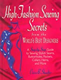 HIGH FASHION SEWINGSECRETS: From The World's Best Designers