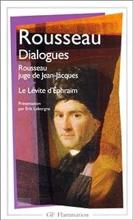 Dialogues de Rousseau juge de Jean-Jacques ; suivis de Le Lévite d'Ephraïm par Jean-Jacques Rousseau