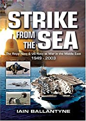 Strike from the Sea: The Royal Navy and the United States Navy at War in the Middle East