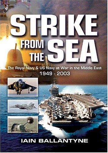Read Online Strike from the Sea: The Royal Navy and US Navy at War in the Middle East pdf
