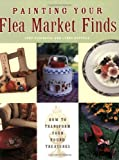 Painting Your Flea Market Finds, Judy Diephouse, 1581804822