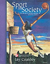 Sport in Society: Issues and Controversies (McGraw-Hill International Editions: Health Professions Series)