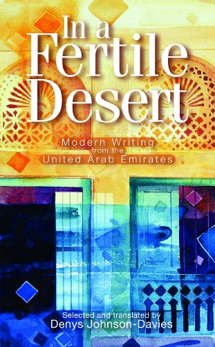 In a fertile desert : modern writing from the United Arab Emirates