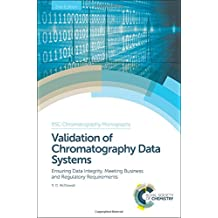 Validation of Chromatography Data Systems: Ensuring Data Integrity, Meeting Business and Regulatory Requirements