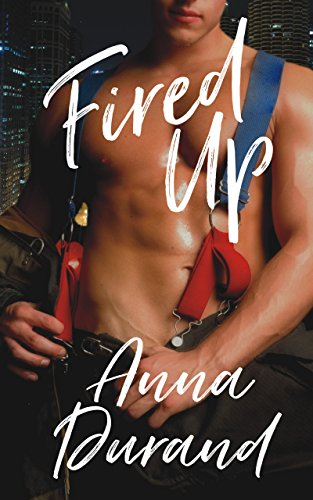 Fired Up: A Friends to Lovers Firefighter Romance cover