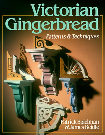 (Victorian Gingerbread: Patterns & Techniques)