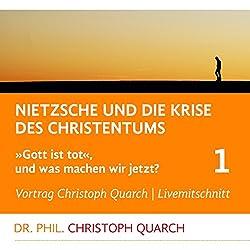 Nietzsche und die Krise des Christentums (