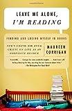 Leave Me Alone, I'm Reading, Maureen Corrigan, 0375709037