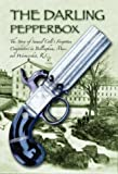 img - for The Darling Pepperbox: The Story of Samuel Colt's Forgotten Competitors in Bellingham, Mass. and Woonsocket, R.I. book / textbook / text book