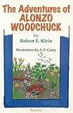 The Adventures of Alonzo Woodchuck, Robert E. Klein, 1896209084