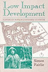 Low Impact Development: Planning and People in a Sustainable Countryside