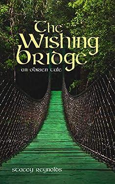 The Wishing Bridge: An O'Brien Tale (The O'Brien Tales Book 5)