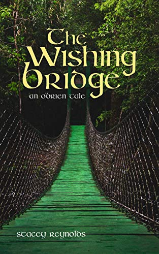 The Wishing Bridge: An O'Brien Tale (The O'Brien Tales Book 5)