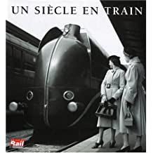 Un siècle en train