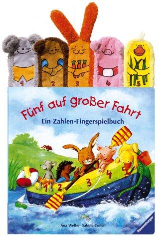 Fünf auf großer Fahrt: Ein Zahlen-Fingerspielbuch