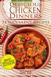 Delicious Chicken Dinners (Delicious Dinners Book 2)