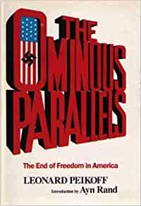 The Ominous Parallels: The End of Freedom in America: Leonard