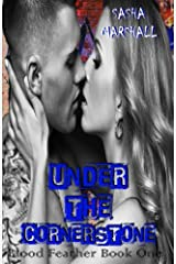 Under the Cornerstone: Blood Feather Series, Book One (Volume 1) Paperback