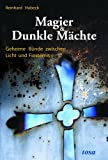 Magier & Dunkle Mächte: Geheime Bünde zwischen Licht und Finsternis